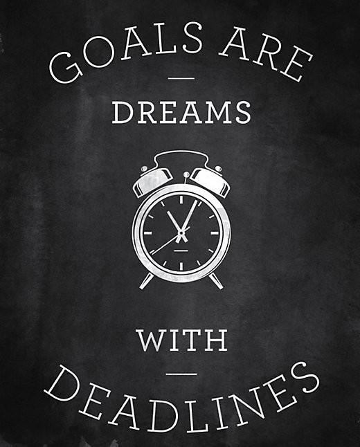 dreams deadlines